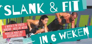 Slank & Fit in 6 weken!